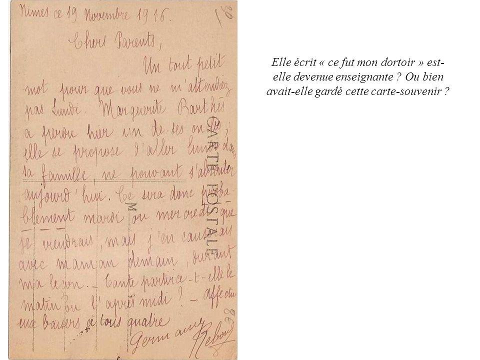 Elle écrit « ce fut mon dortoir » est- elle devenue enseignante ? Ou bien avait-elle gardé cette carte-souvenir ?