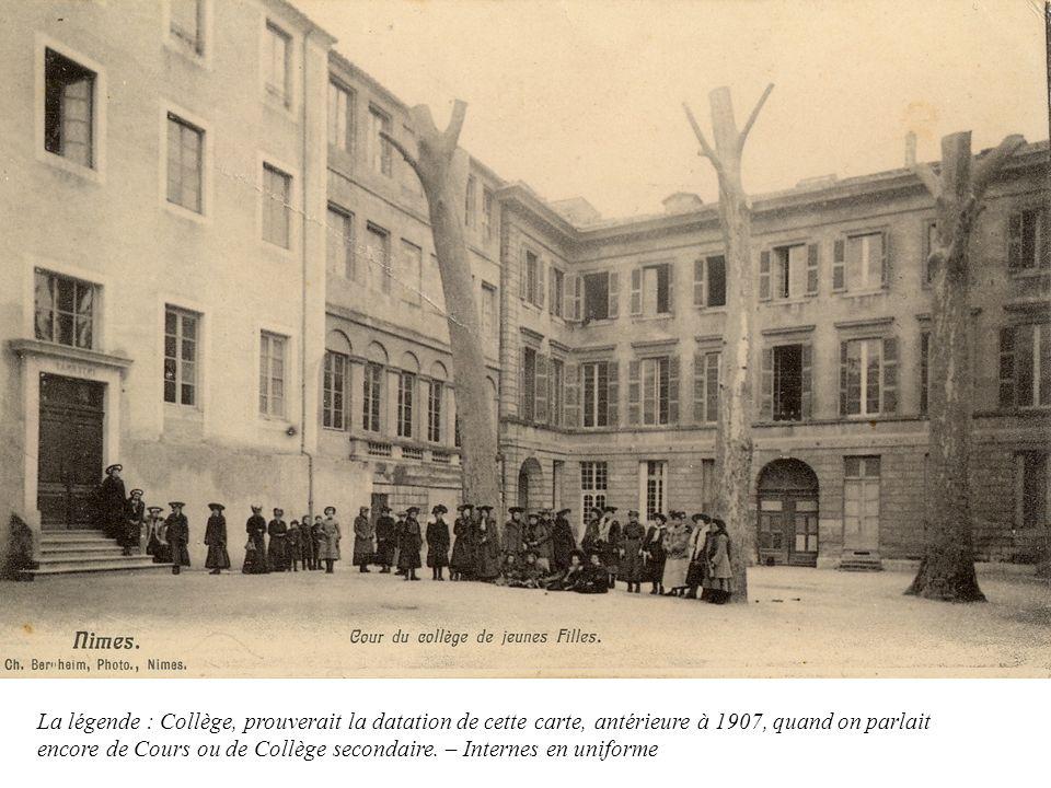 La légende : Collège, prouverait la datation de cette carte, antérieure à 1907, quand on parlait encore de Cours ou de Collège secondaire. – Internes