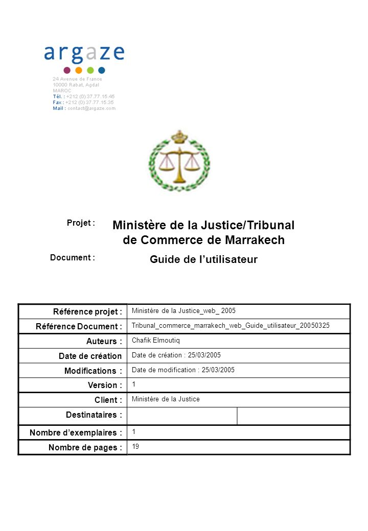 Tribunal De Commerce de Marrakech 2005 Guide de lutilisateur Page # Référence projet : Ministère de la Justice_web_ 2005 Référence Document : Tribunal