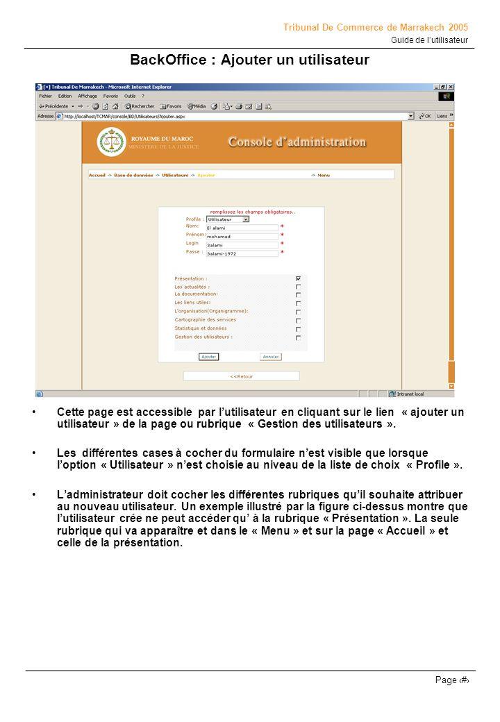 Tribunal De Commerce de Marrakech 2005 Guide de lutilisateur Page # BackOffice : Ajouter un utilisateur Cette page est accessible par lutilisateur en