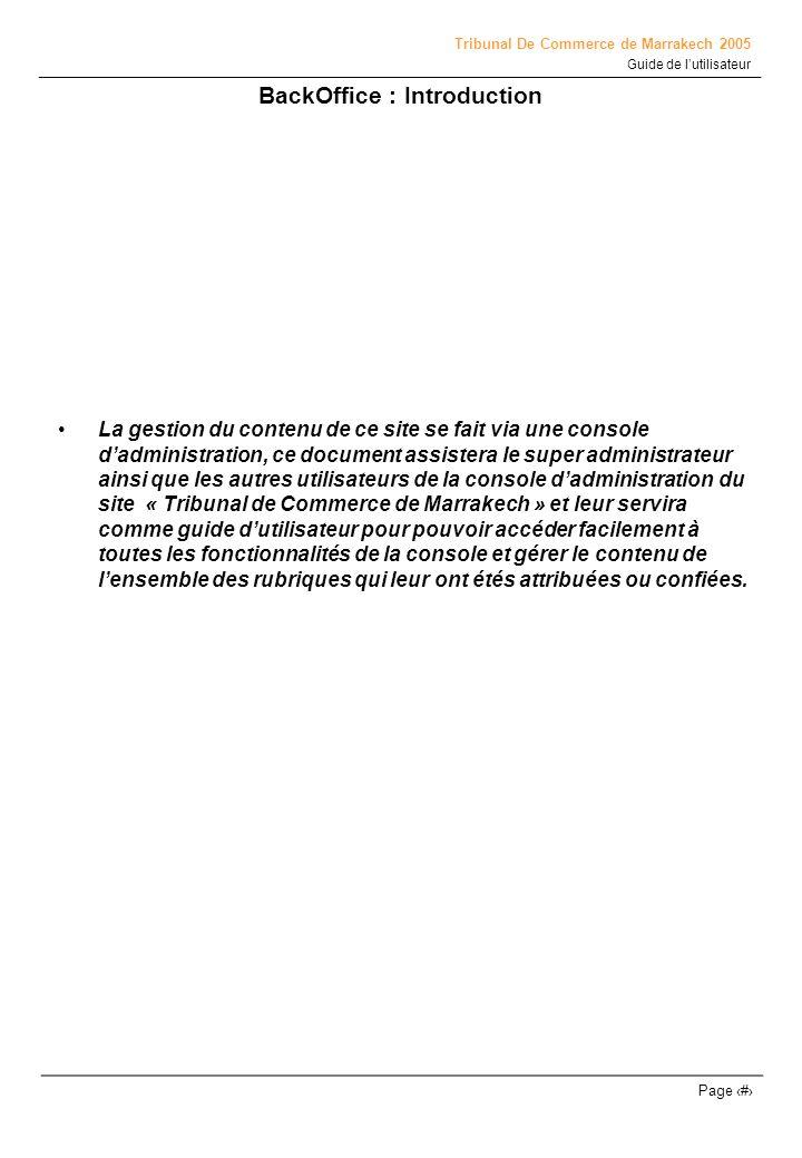 Tribunal De Commerce de Marrakech 2005 Guide de lutilisateur Page # BackOffice : Page dauthentification Cette page représente la page dauthentification qui permet après la saisie dun login et dun mot de passe daccéder à la console dadministration du site.