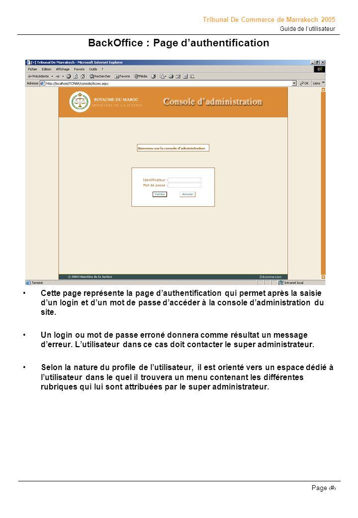 Tribunal De Commerce de Marrakech 2005 Guide de lutilisateur Page # BackOffice : Page dauthentification Cette page représente la page dauthentificatio