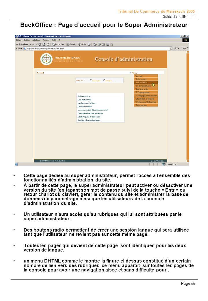 Tribunal De Commerce de Marrakech 2005 Guide de lutilisateur Page # BackOffice : Page ou rubrique « Présentation » Cette page est destinée à afficher le contenu de la page présentation du front- office.