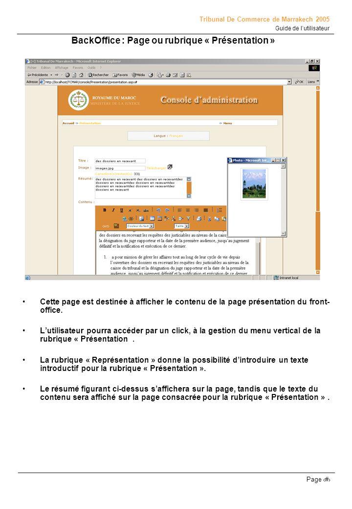 Tribunal De Commerce de Marrakech 2005 Guide de lutilisateur Page # BackOffice : Les Actualités Pour accéder à cette liste (voir figure ci-dessus) lutilisateur doit cliquer sur le lien « Actualités » de la page « Accueil » ou celui du menu (comme le montre la figure ci-dessus).