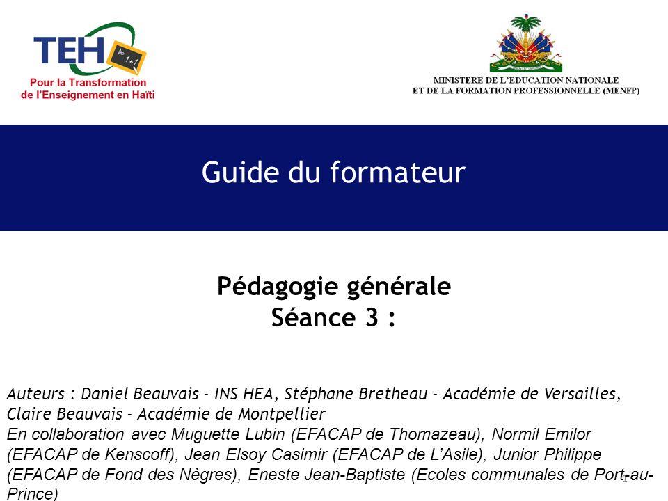 1 Guide du formateur Auteurs : Daniel Beauvais - INS HEA, Stéphane Bretheau - Académie de Versailles, Claire Beauvais - Académie de Montpellier En col