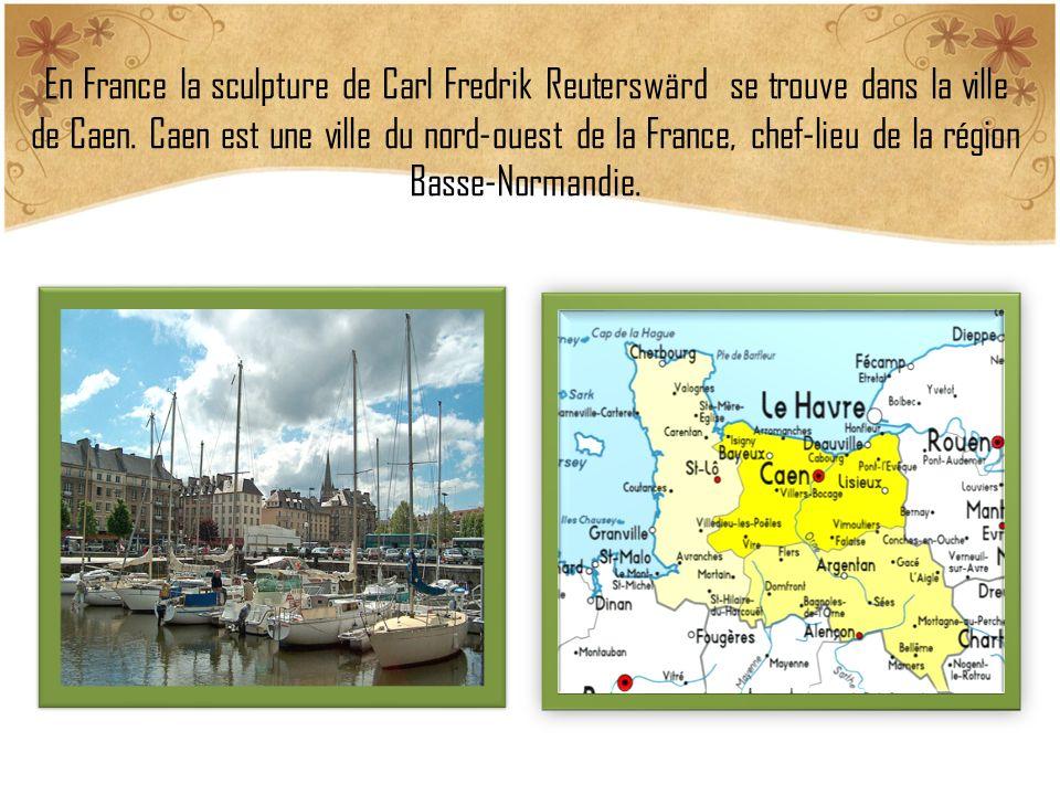 En France la sculpture de Carl Fredrik Reuterswärd se trouve dans la ville de Caen. Caen est une ville du nord-ouest de la France, chef-lieu de la rég