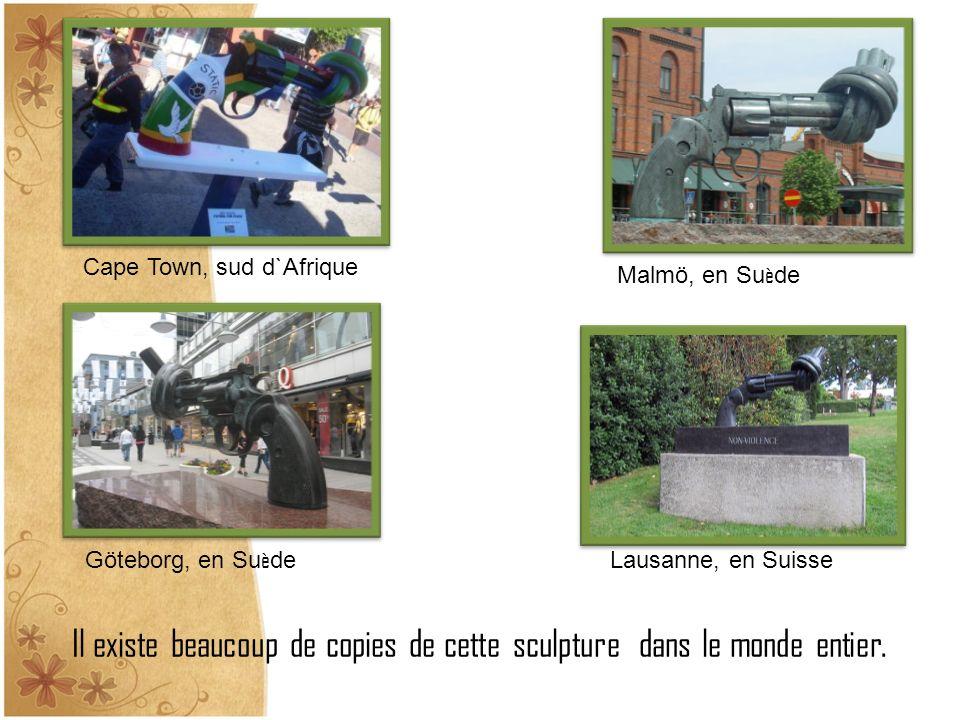 Il existe beaucoup de copies de cette sculpture dans le monde entier. Malmö, en Su è de Göteborg, en Su è de Lausanne, en Suisse Cape Town, sud d`Afri