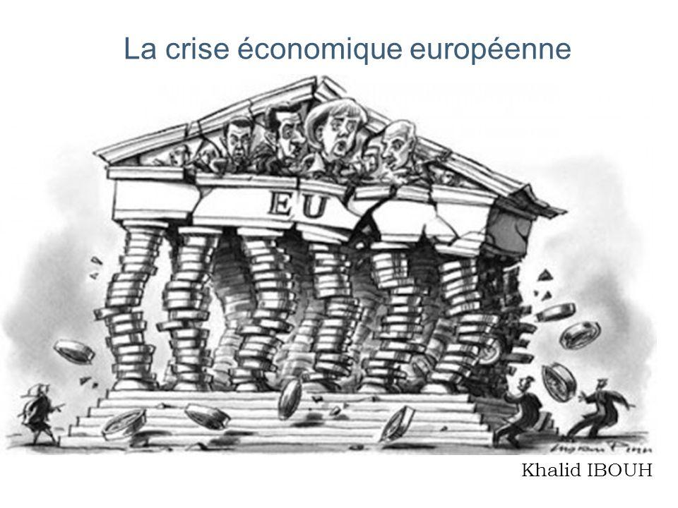 La crise économique européenne Khalid IBOUH