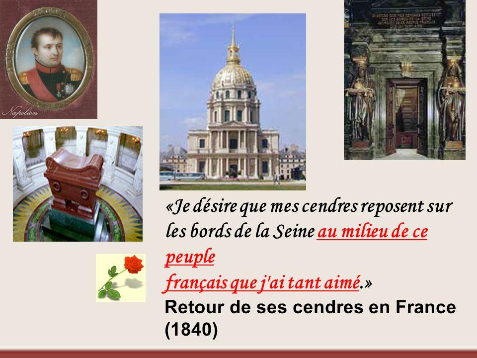 «Je désire que mes cendres reposent sur les bords de la Seine au milieu de ce peuple français que j'ai tant aimé.» Retour de ses cendres en France (18