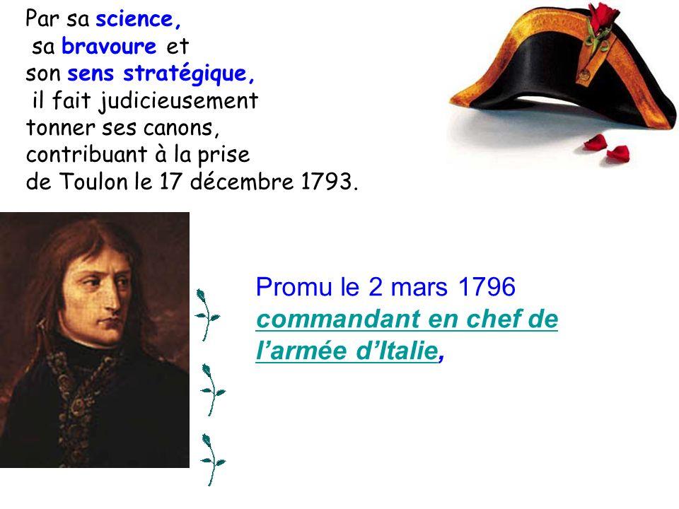 Par sa science, sa bravoure et son sens stratégique, il fait judicieusement tonner ses canons, contribuant à la prise de Toulon le 17 décembre 1793. P