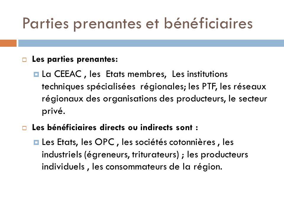 Parties prenantes et bénéficiaires Les parties prenantes : La CEEAC, les Etats membres, Les institutions techniques spécialisées régionales; les PTF,