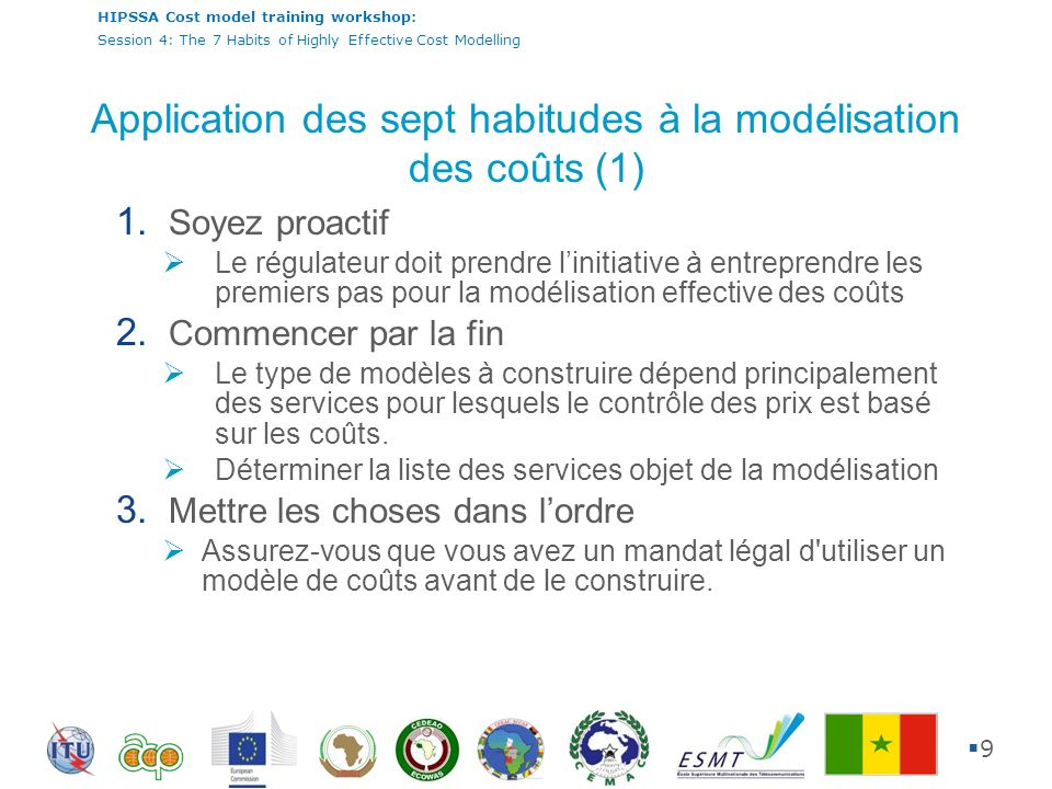 HIPSSA Cost model training workshop: Session 4: The 7 Habits of Highly Effective Cost Modelling 10 4.