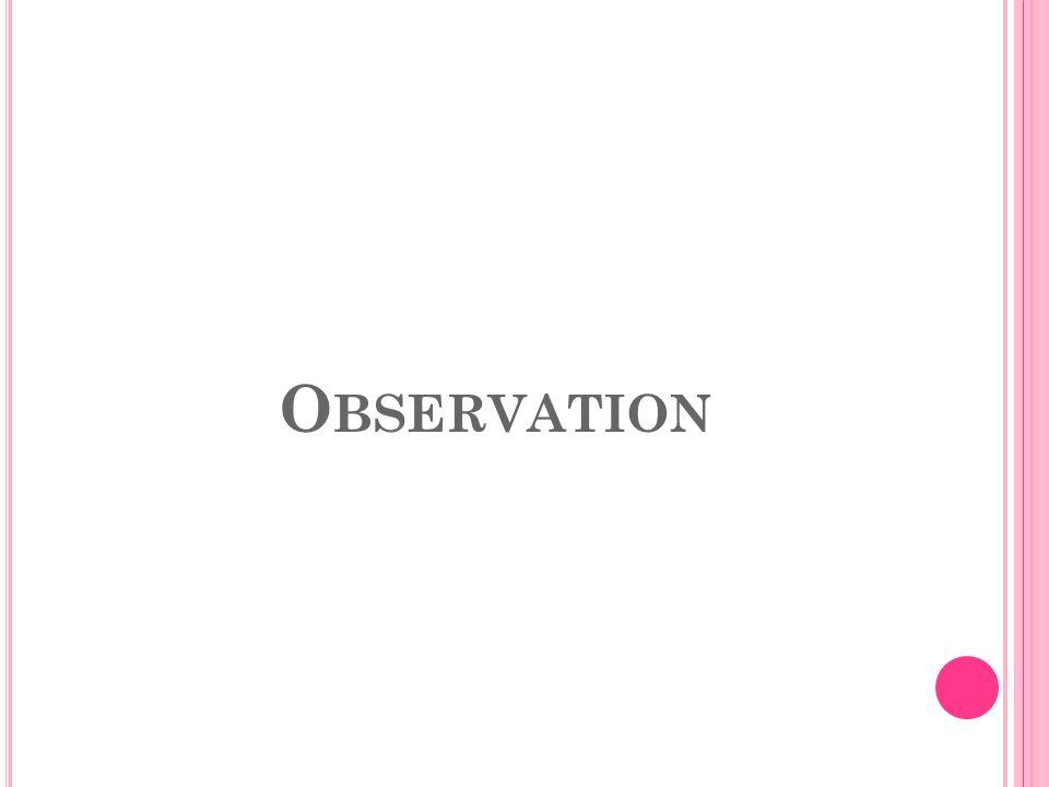 O BSERVATION