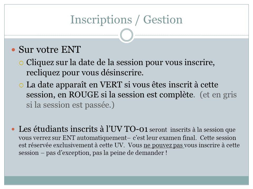 Inscriptions / Gestion Sur votre ENT Cliquez sur la date de la session pour vous inscrire, recliquez pour vous désinscrire. La date apparaît en VERT s