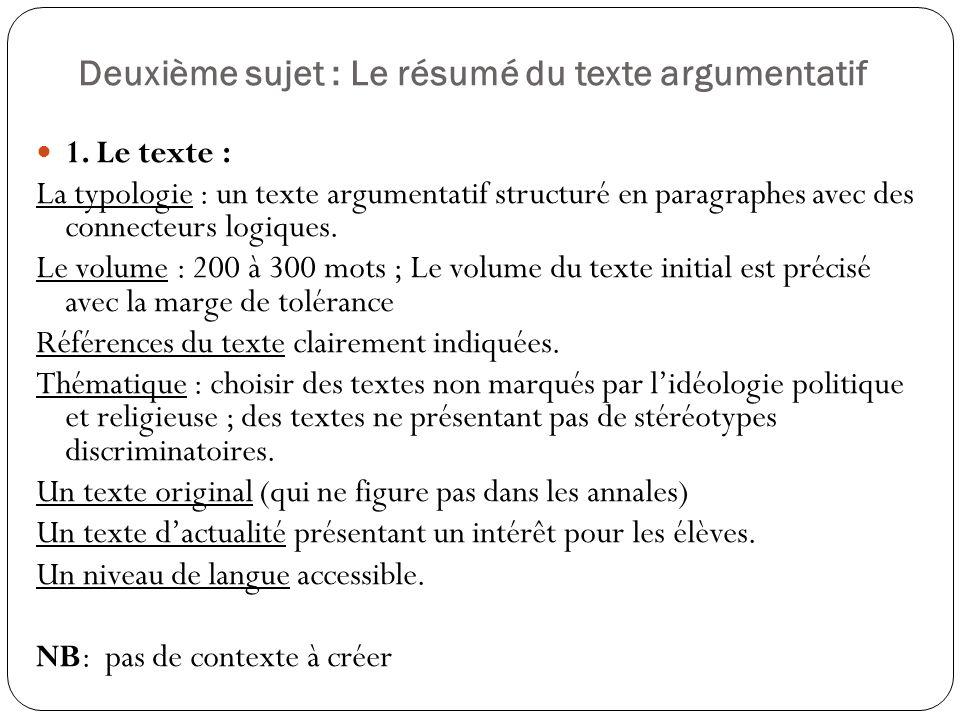 2 ème Partie : la composition française Deuxième sujet : Le résumé du texte argumentatif Deuxième sujet : Le résumé du texte argumentatif 1. Le texte