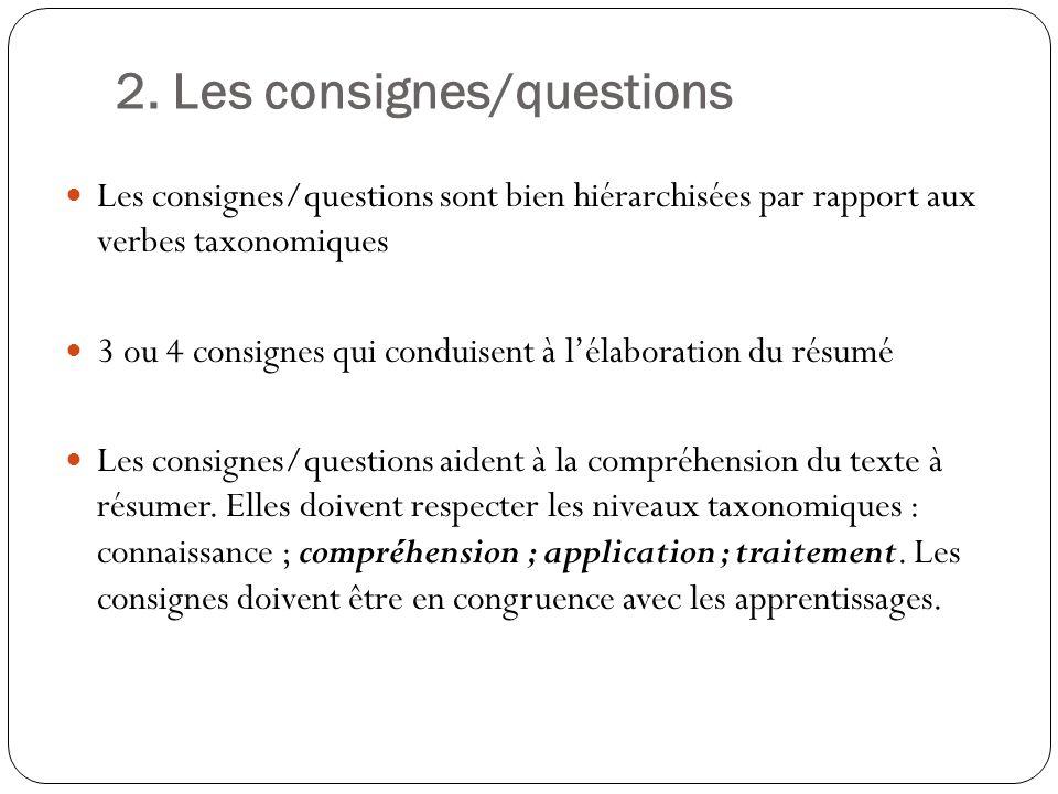 2. Les consignes/questions Les consignes/questions sont bien hiérarchisées par rapport aux verbes taxonomiques 3 ou 4 consignes qui conduisent à lélab