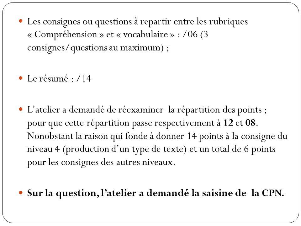 3. Le barème Les consignes ou questions à repartir entre les rubriques « Compréhension » et « vocabulaire » : /06 (3 consignes/questions au maximum) ;