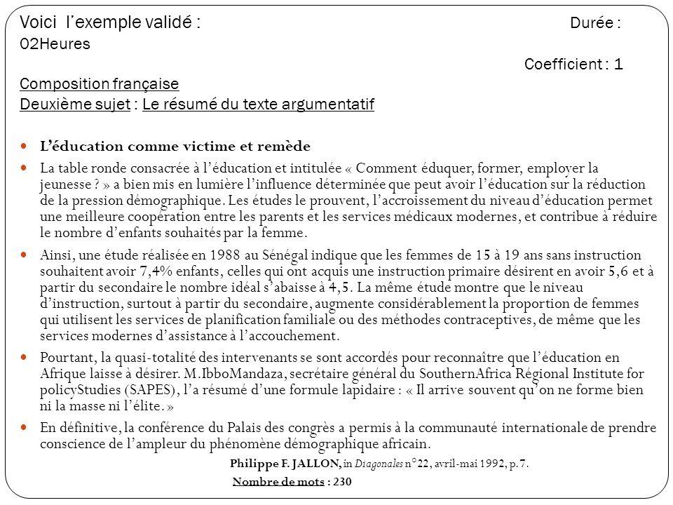 Voici lexemple validé : Durée : 02Heures Coefficient : 1 Composition française Deuxième sujet : Le résumé du texte argumentatif Léducation comme victi
