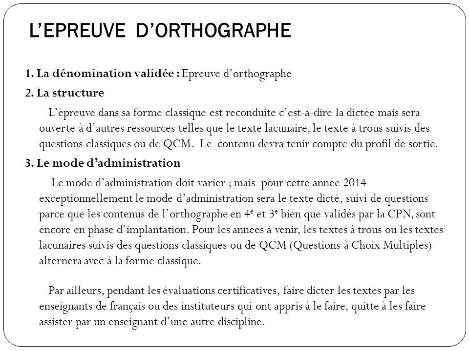 LEPREUVE DORTHOGRAPHE 1.La dénomination validée : Epreuve dorthographe 2.