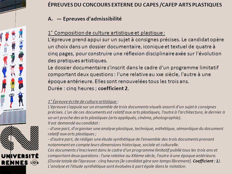 ÉPREUVES DU CONCOURS EXTERNE DU CAPES /CAFEP ARTS PLASTIQUES A. Epreuves d'admissibilité 1° Composition de culture artistique et plastique : L'épreuve
