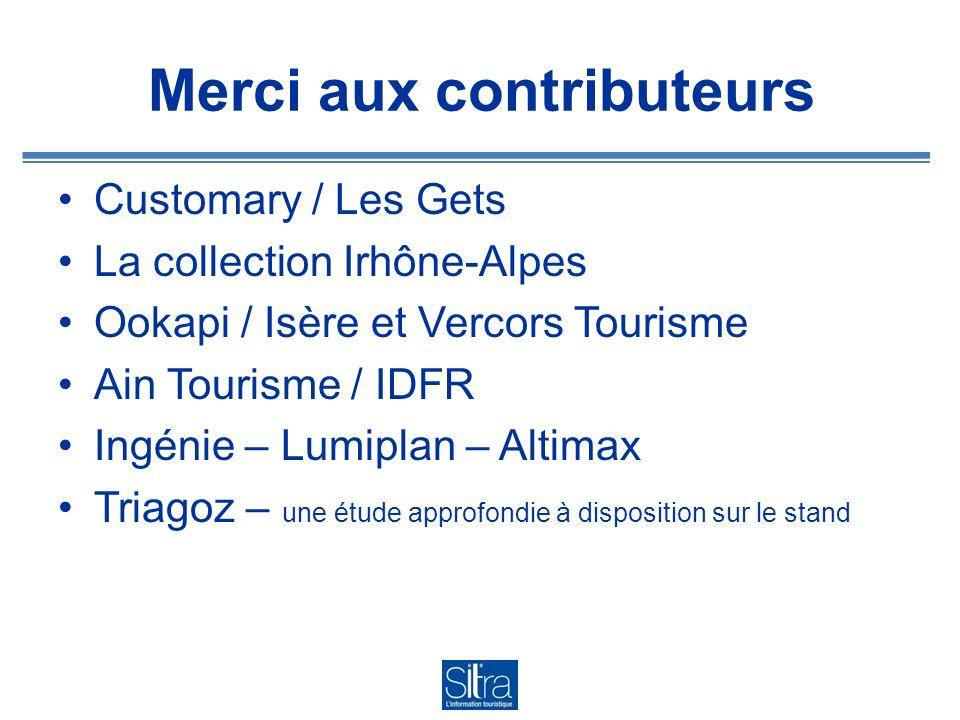 Merci aux contributeurs Customary / Les Gets La collection Irhône-Alpes Ookapi / Isère et Vercors Tourisme Ain Tourisme / IDFR Ingénie – Lumiplan – Altimax Triagoz – une étude approfondie à disposition sur le stand