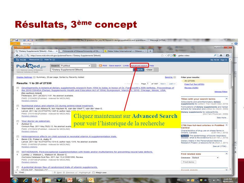 Résultats, 3 ème concept Cliquez maintenant sur Advanced Search pour voir lhistorique de la recherche