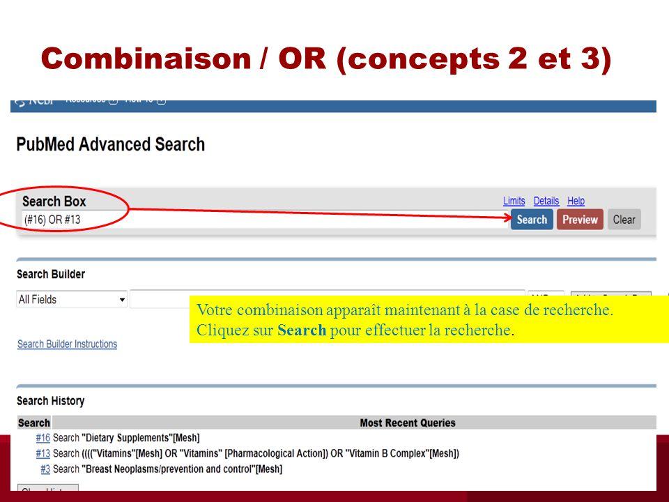 Combinaison / OR (concepts 2 et 3) Votre combinaison apparaît maintenant à la case de recherche. Cliquez sur Search pour effectuer la recherche.