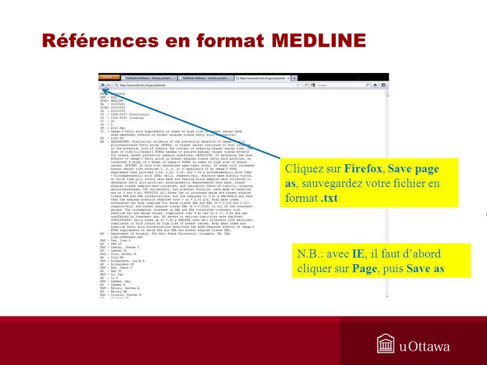 Références en format MEDLINE Cliquez sur Firefox, Save page as, sauvegardez votre fichier en format.txt N.B.: avec IE, il faut dabord cliquer sur Page, puis Save as