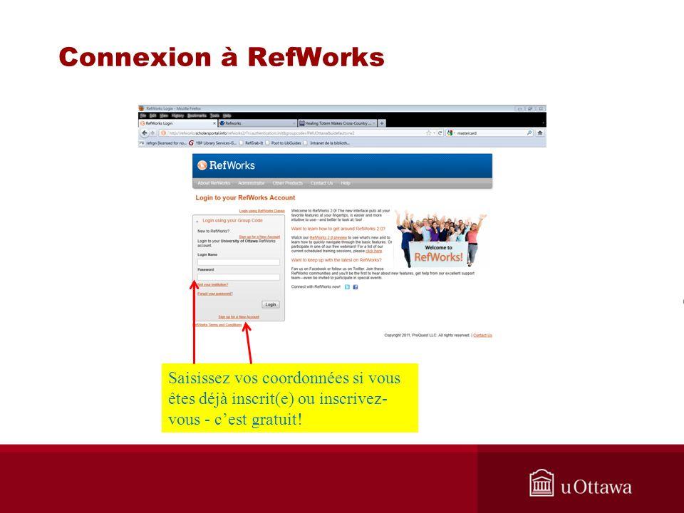 Connexion à RefWorks Saisissez vos coordonnées si vous êtes déjà inscrit(e) ou inscrivez- vous - cest gratuit!