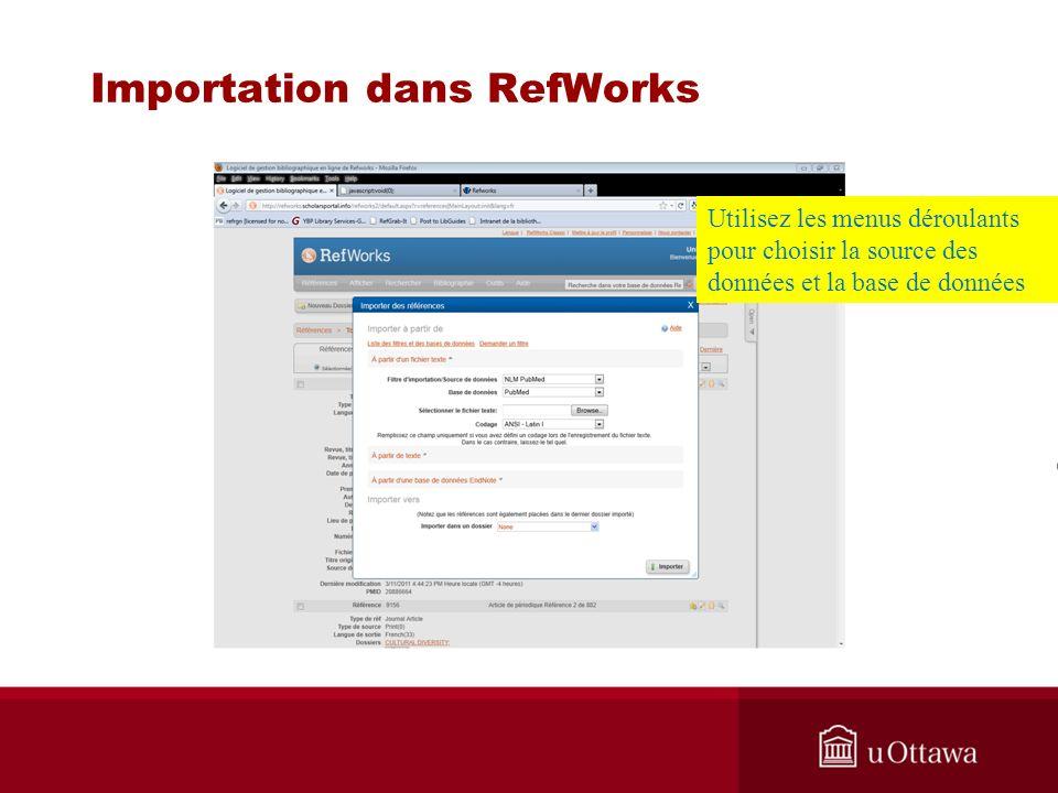 Importation dans RefWorks Utilisez les menus déroulants pour choisir la source des données et la base de données