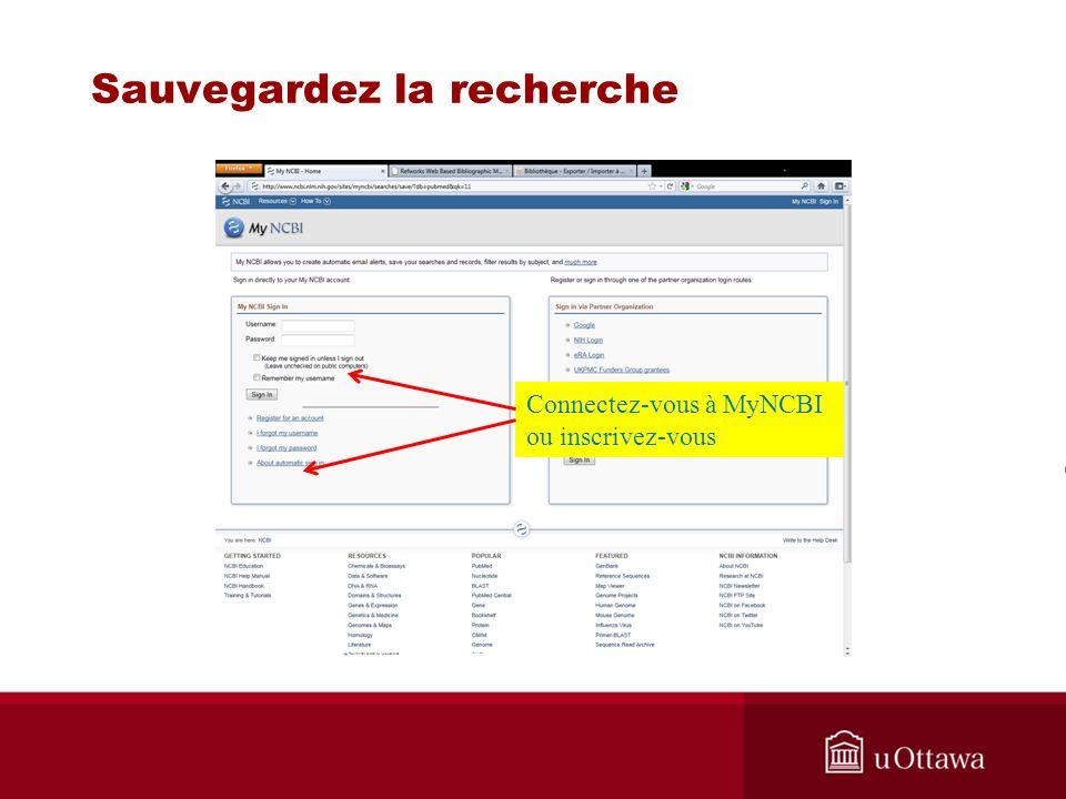 Sauvegardez la recherche Connectez-vous à MyNCBI ou inscrivez-vous