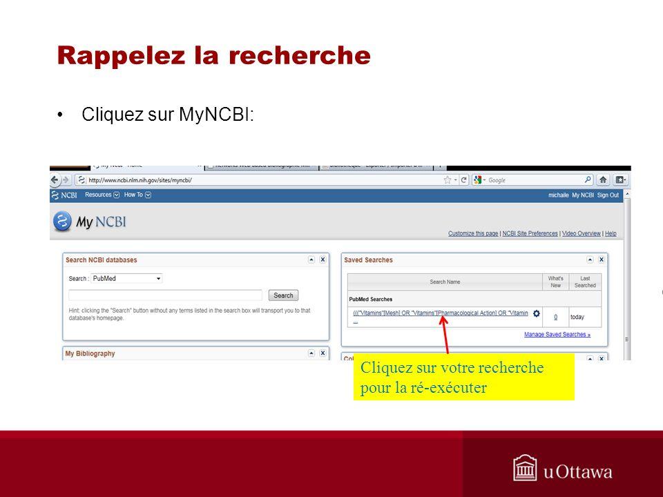 Rappelez la recherche Cliquez sur MyNCBI: Aide dans MyNCBI Cliquez sur votre recherche pour la ré-exécuter