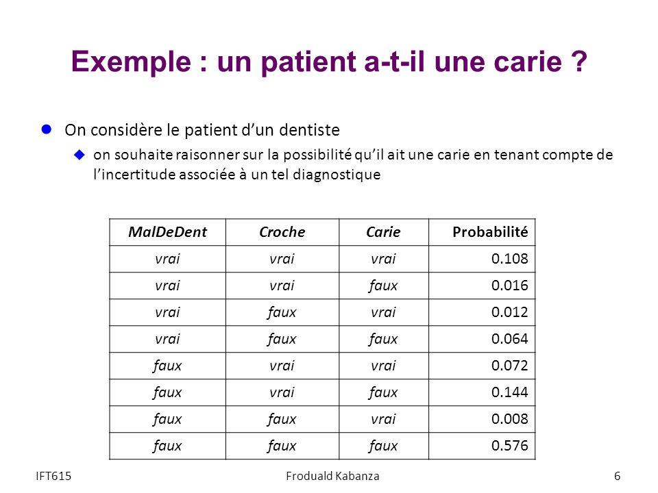 Exemple : un patient a-t-il une carie .