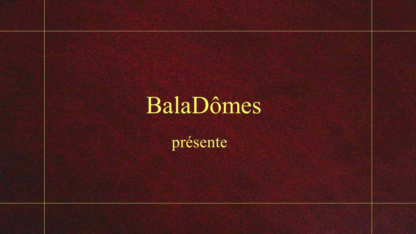 BalaDômes présente