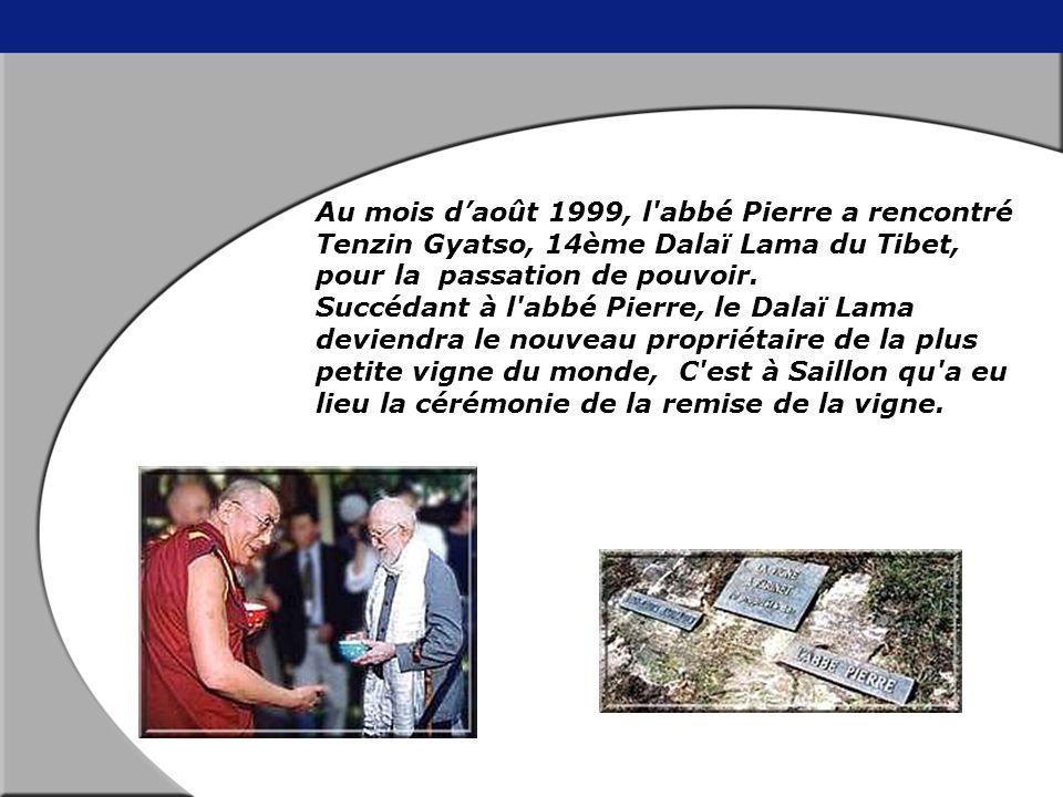 Cette vigne appartient actuellement au Dalaï-Lama, après avoir été propriété de l abbé Pierre et de Jean-Louis Barrault.