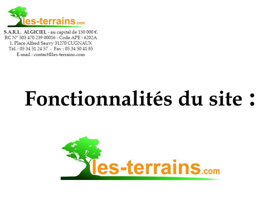 Fonctionnalités du site : S.A.R.L. ALGICIEL - au capital de 150 000.