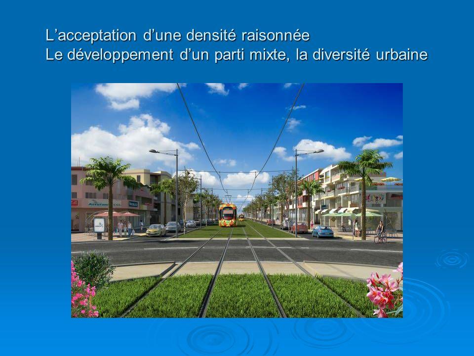 Lacceptation dune densité raisonnée Le développement dun parti mixte, la diversité urbaine