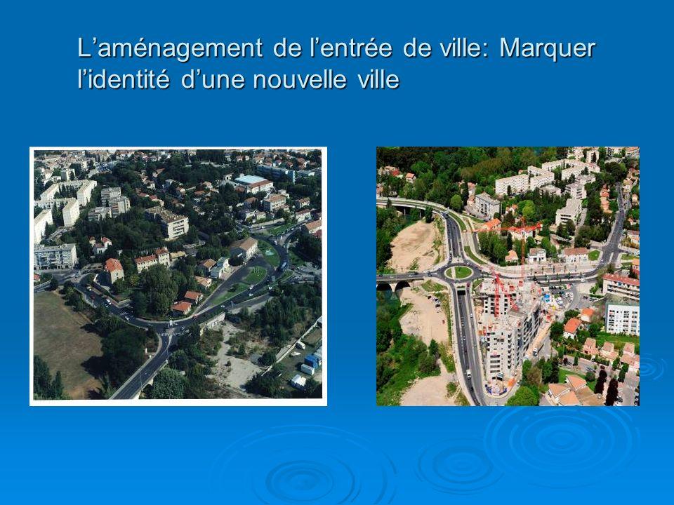 Laménagement de lentrée de ville: Marquer lidentité dune nouvelle ville