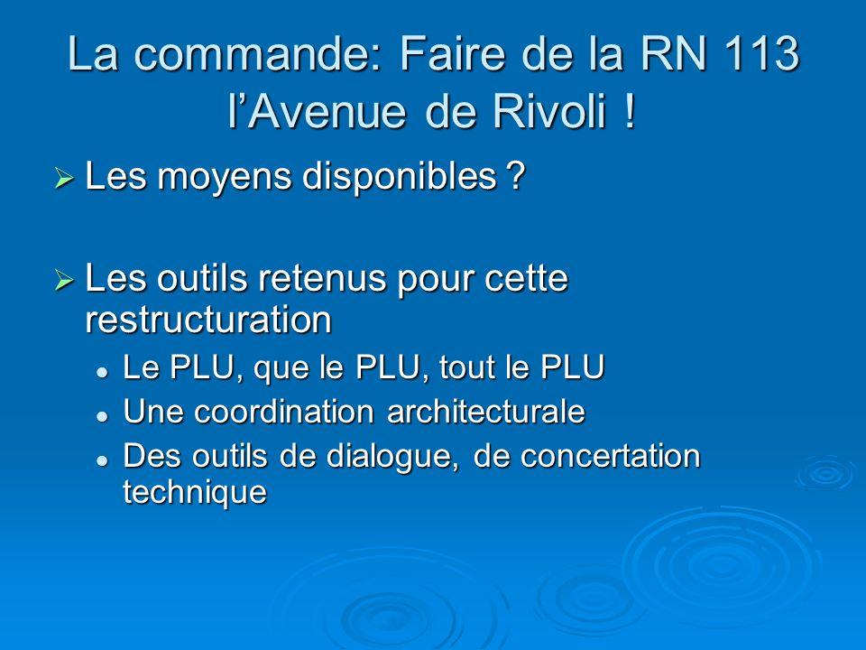 La commande: Faire de la RN 113 lAvenue de Rivoli .