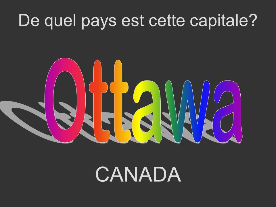 CANADA De quel pays est cette capitale?