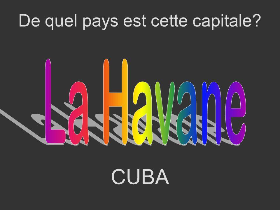 CUBA De quel pays est cette capitale?