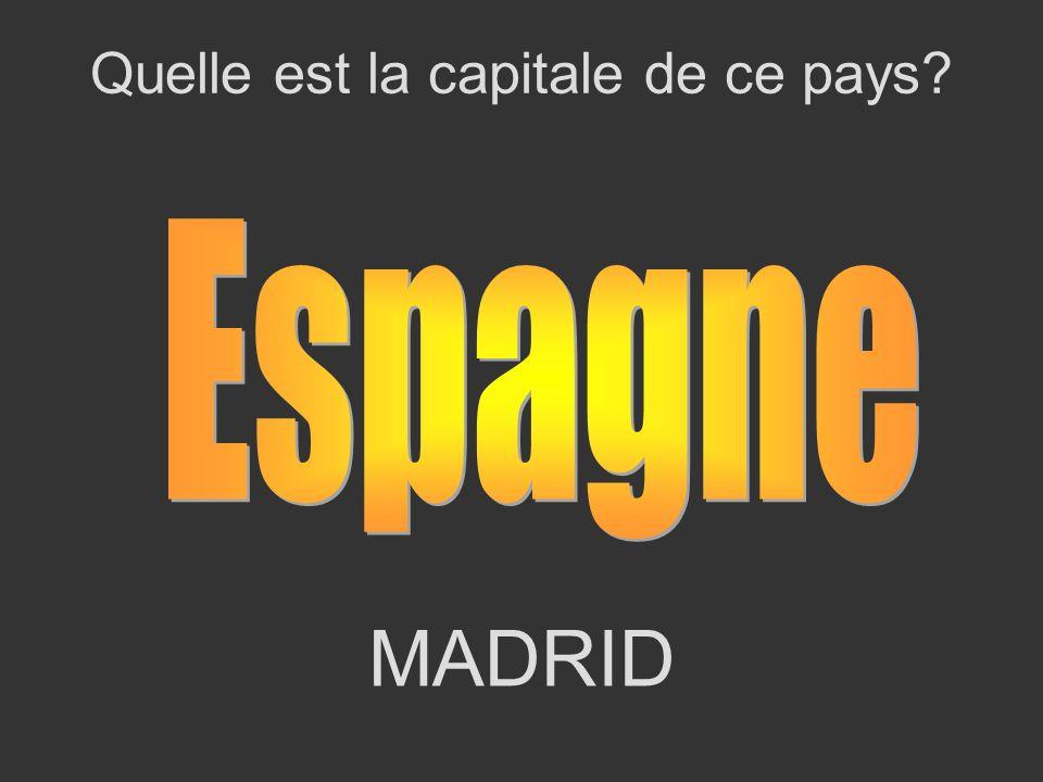 MADRID Quelle est la capitale de ce pays?