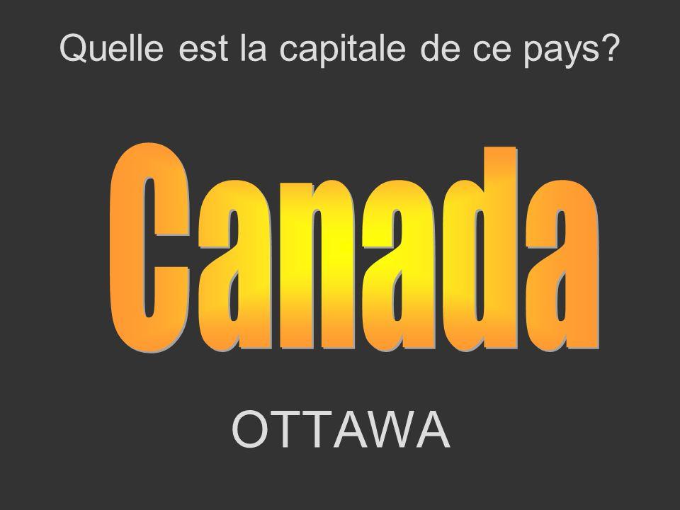 OTTAWA Quelle est la capitale de ce pays?