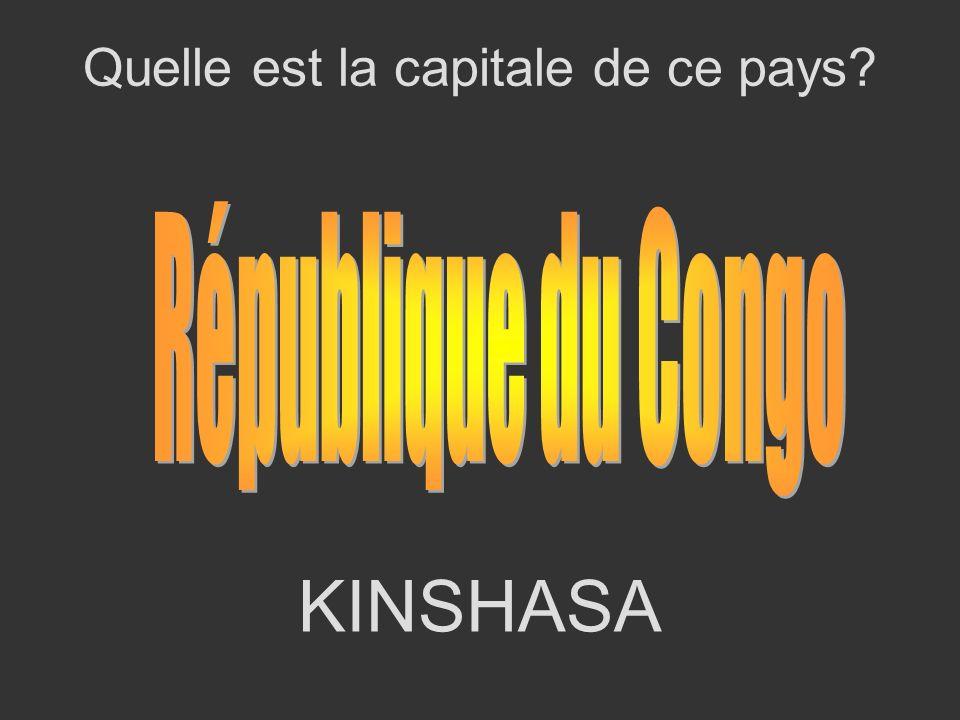 KINSHASA Quelle est la capitale de ce pays?