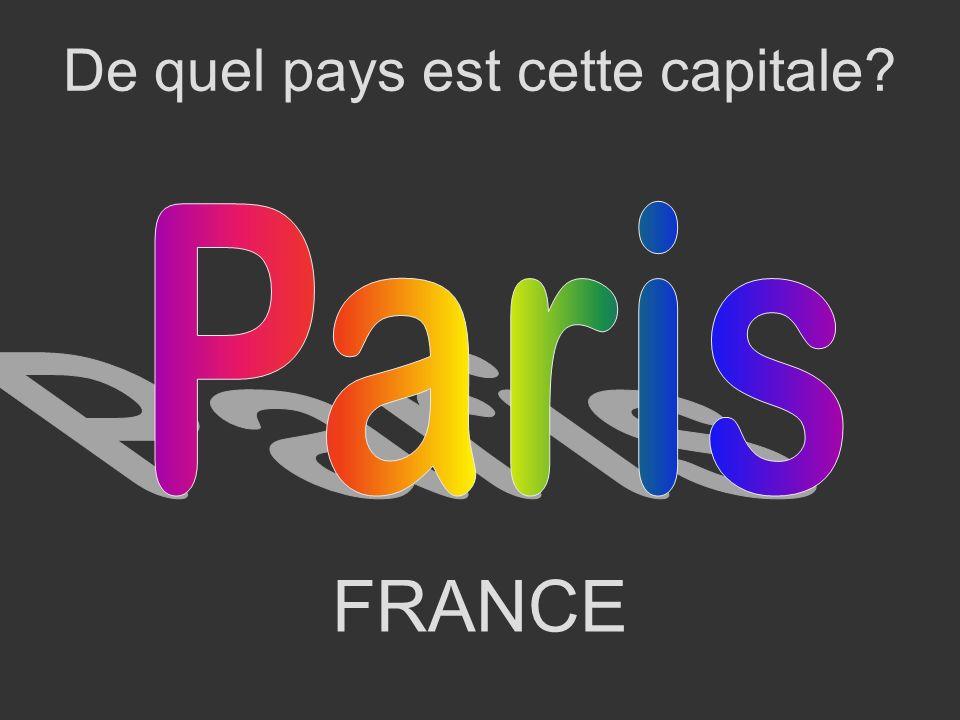 FRANCE De quel pays est cette capitale?