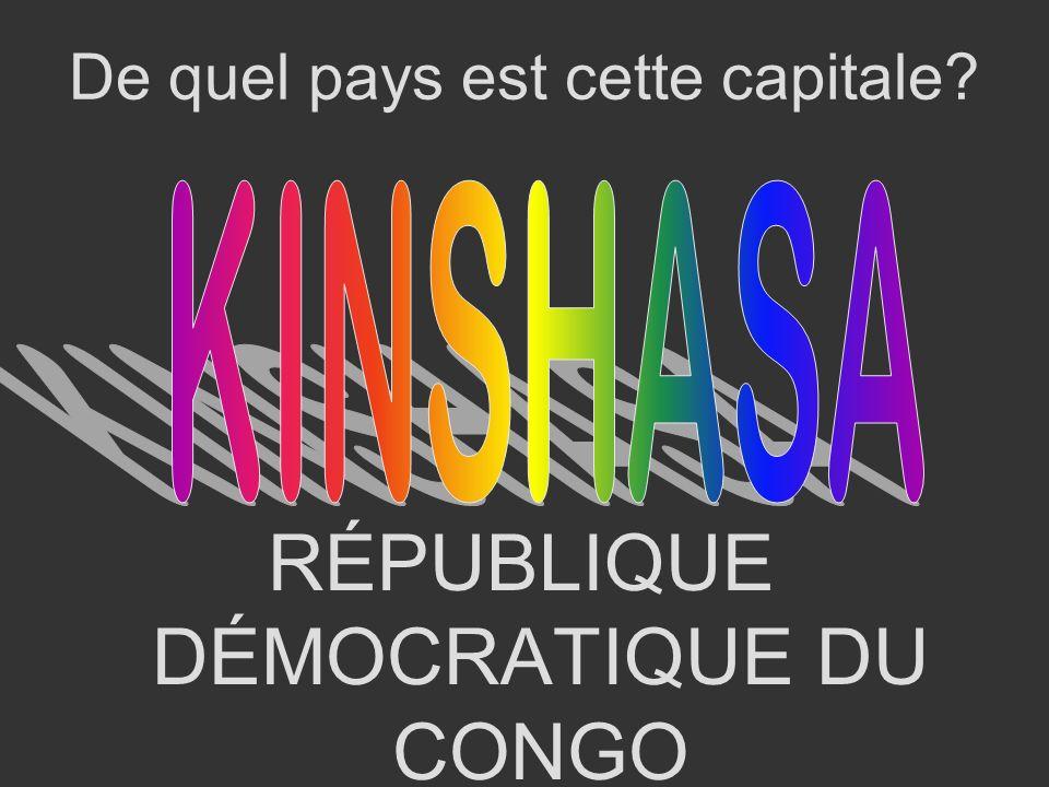 RÉPUBLIQUE DÉMOCRATIQUE DU CONGO De quel pays est cette capitale?