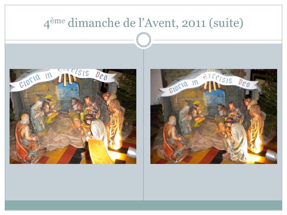 4 ème dimanche de lAvent, 2011 (suite)