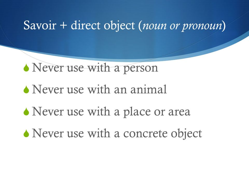 Savoir Use it with the following Savoir to know Knowledge in depthElle sait sa grammaire.
