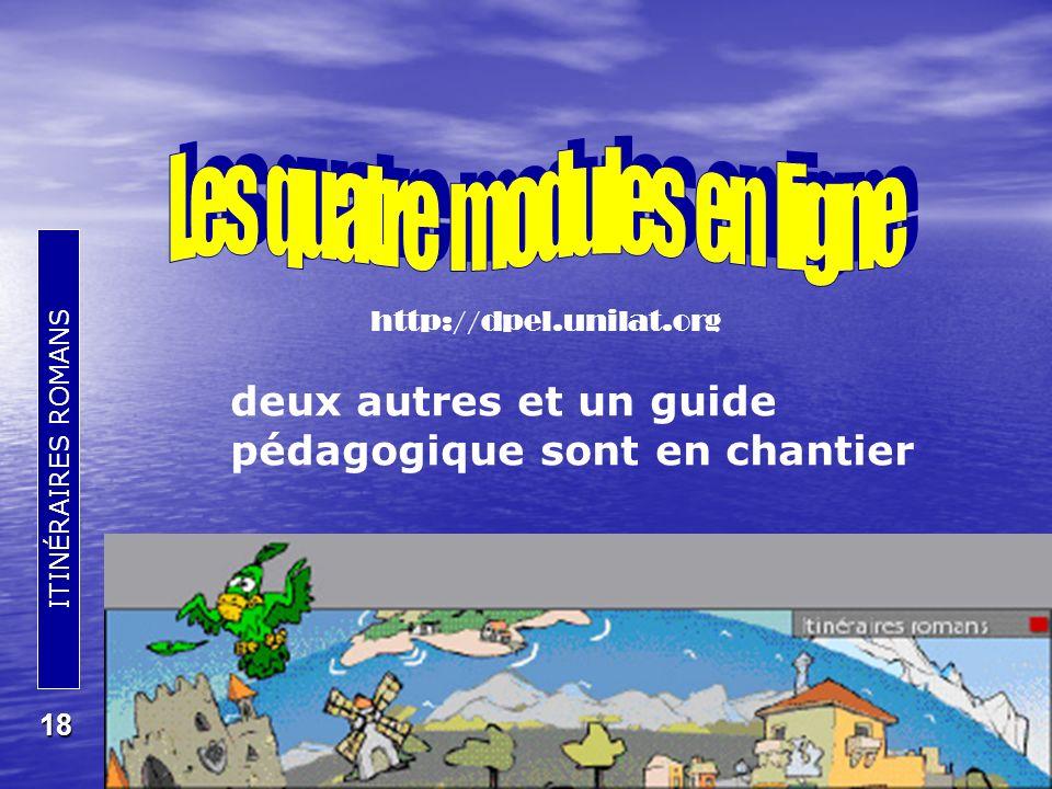 ITINÉRAIRES ROMANS 18 deux autres et un guide pédagogique sont en chantier http://dpel.unilat.org