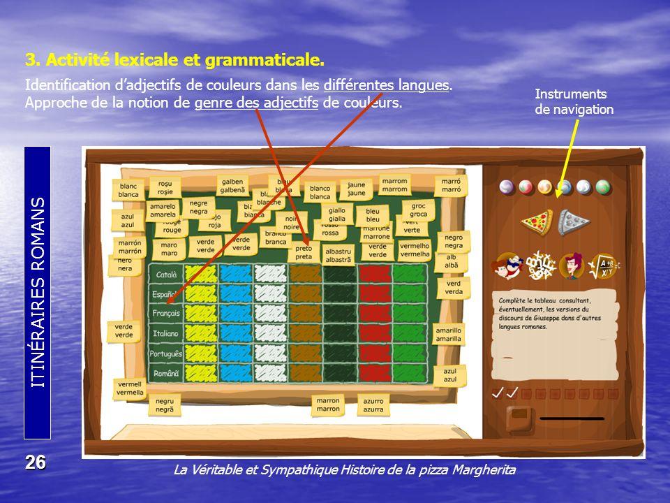 ITINÉRAIRES ROMANS 26 3.Activité lexicale et grammaticale.